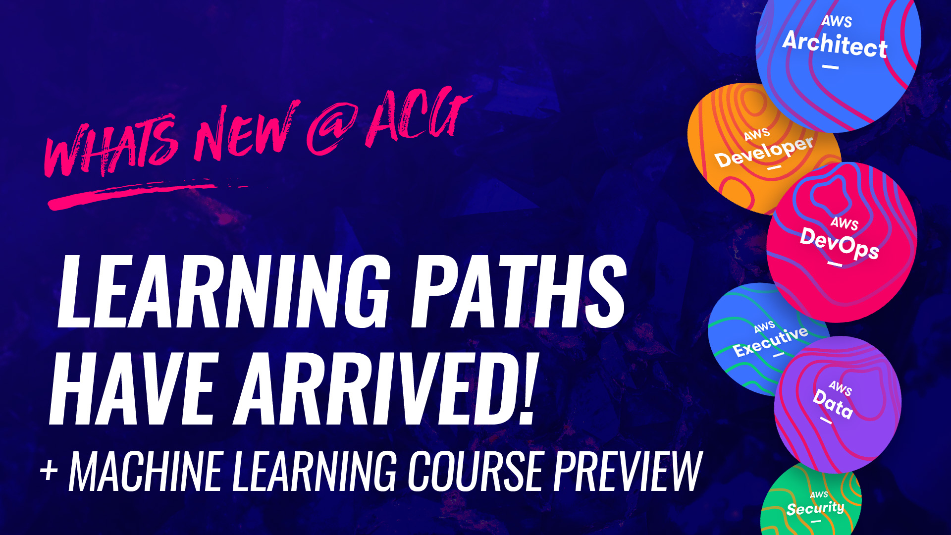 whats new @ acg - learning paths have arrived + machine learning course preview