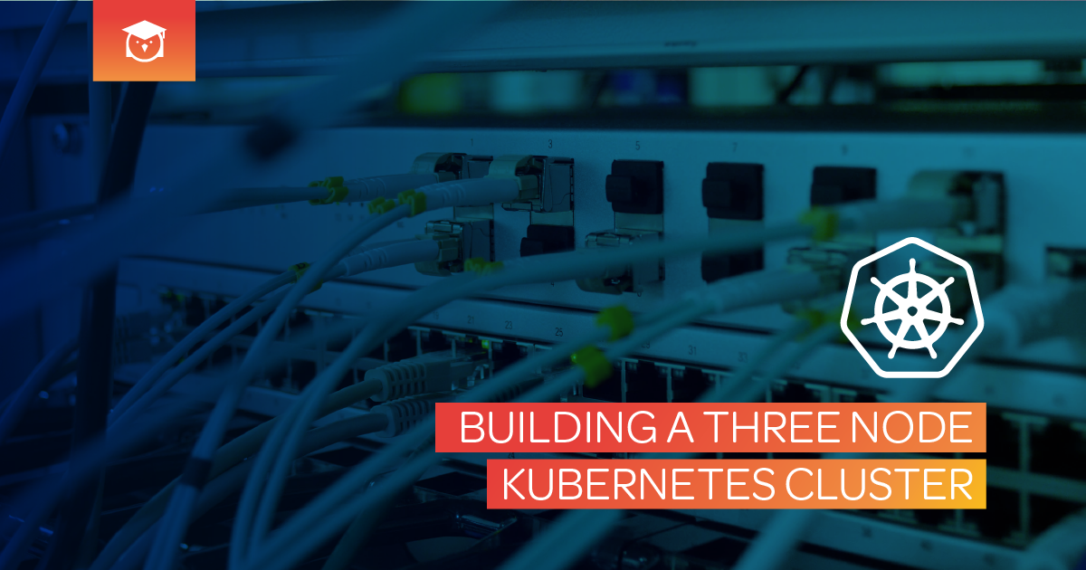 Linux - Building a three node kubernetes cluster
