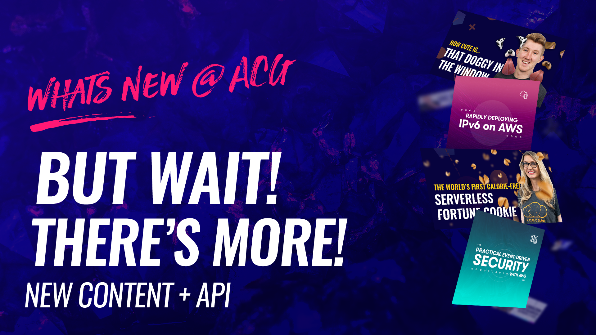 whats new @ ACG - But wait, there's more, new content plus api