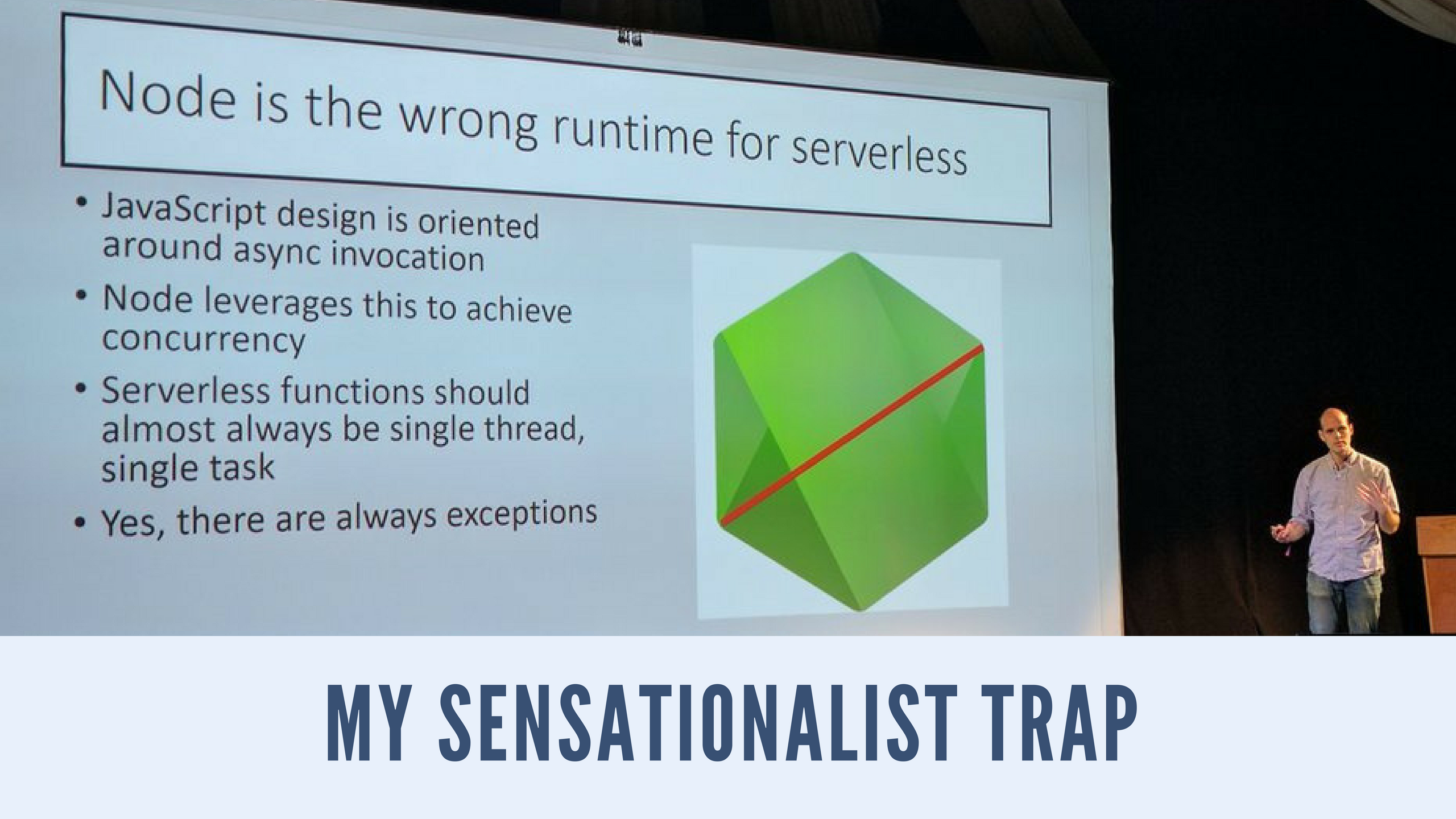 Node is the wrong runtime for serverless.